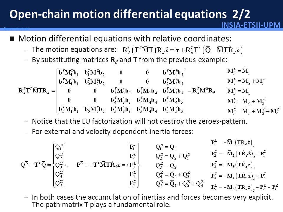 INSIA-ETSII-UPM 62/46 Deo omnis gloria! Open-chain motion differential equations 2/2 Motion differential equations with relative coordinates: The moti