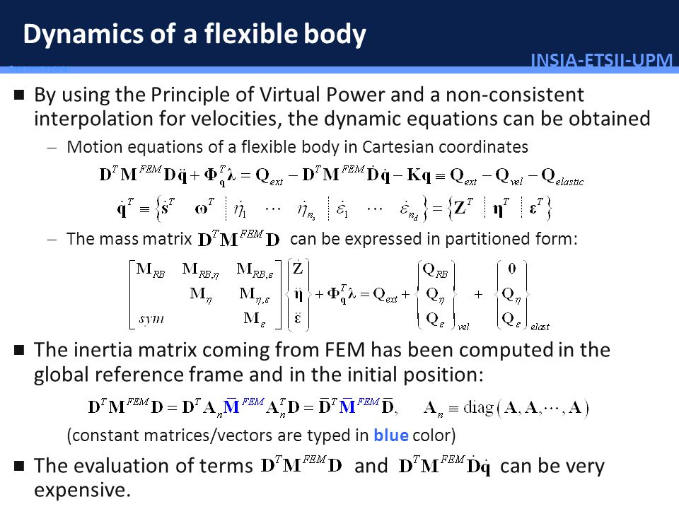 INSIA-ETSII-UPM 77/46 Deo omnis gloria! Dynamics of a flexible body By using the Principle of Virtual Power and a non-consistent interpolation for vel