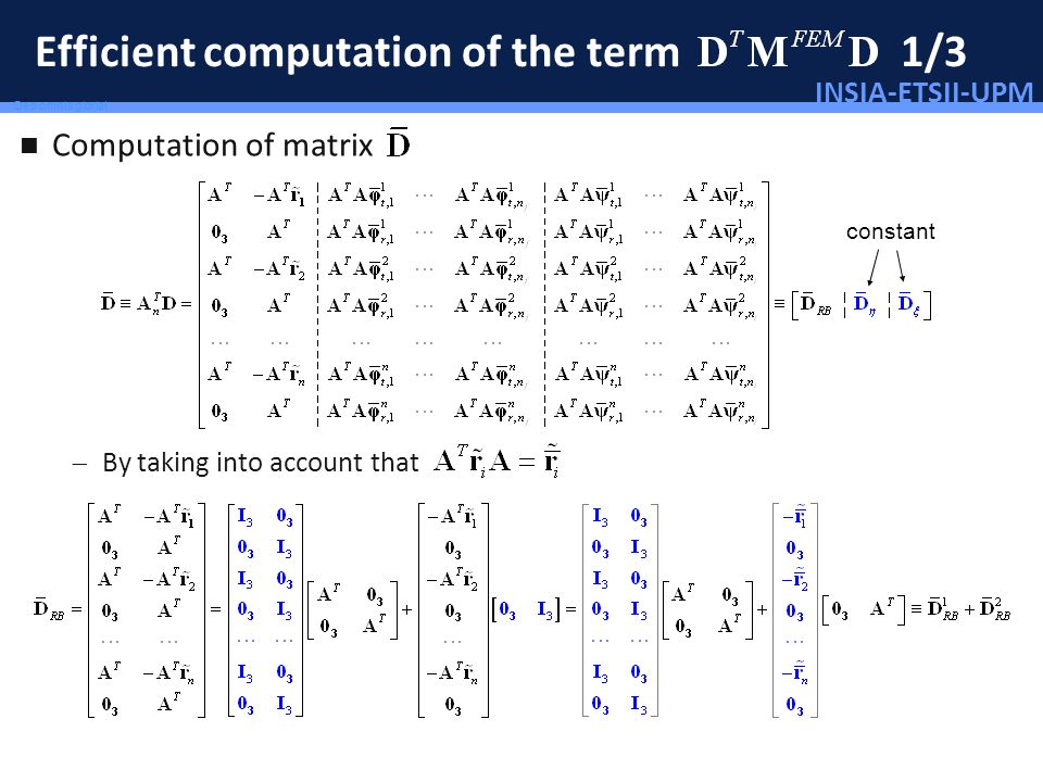 INSIA-ETSII-UPM 78/46 Deo omnis gloria! Efficient computation of the term 1/3 Computation of matrix By taking into account that constant