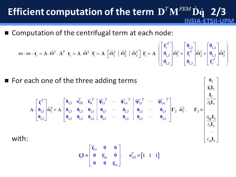 INSIA-ETSII-UPM 82/46 Deo omnis gloria! Efficient computation of the term 2/3 Computation of the centrifugal term at each node: For each one of the th