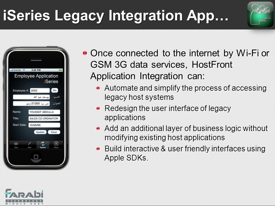 iSeries Legacy Integration App… Once connected to the internet by Wi-Fi or GSM 3G data services, HostFront Application Integration can: Automate and s