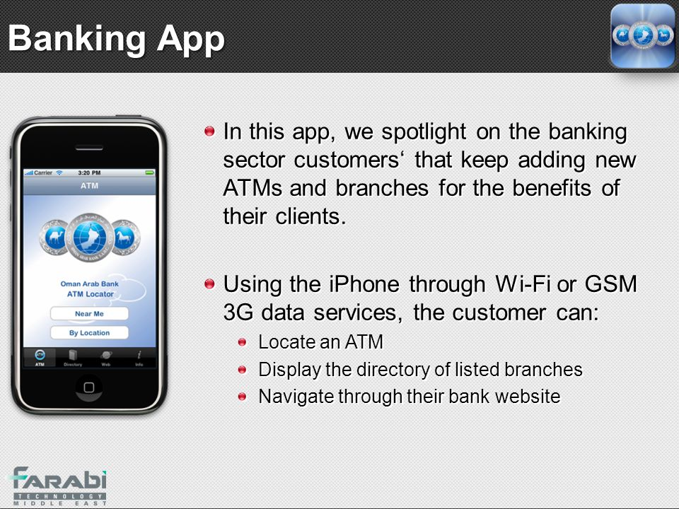 Banking App In this app, we spotlight on the banking sector customers that keep adding new ATMs and branches for the benefits of their clients. Using