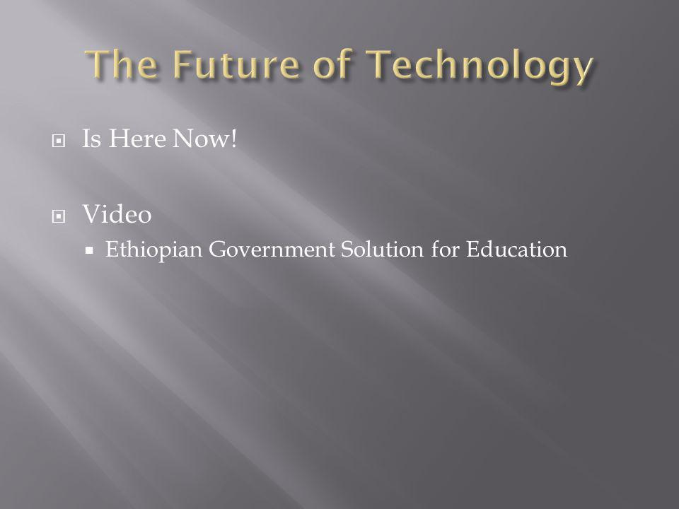 Is Here Now! Video Ethiopian Government Solution for Education