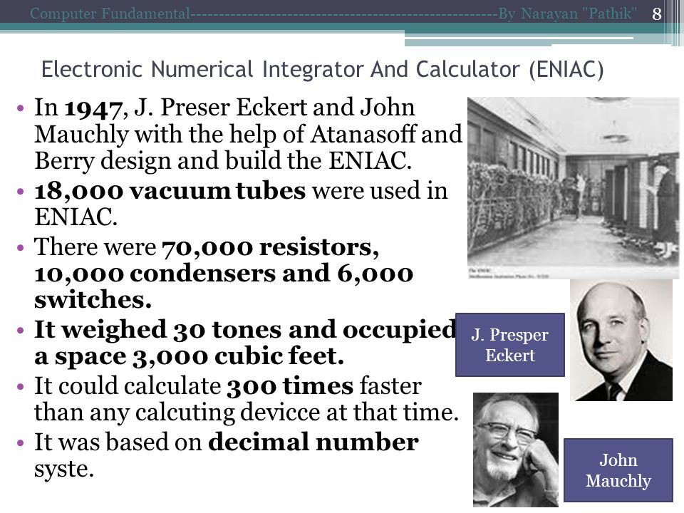 Electronic Numerical Integrator And Calculator (ENIAC) In 1947, J.