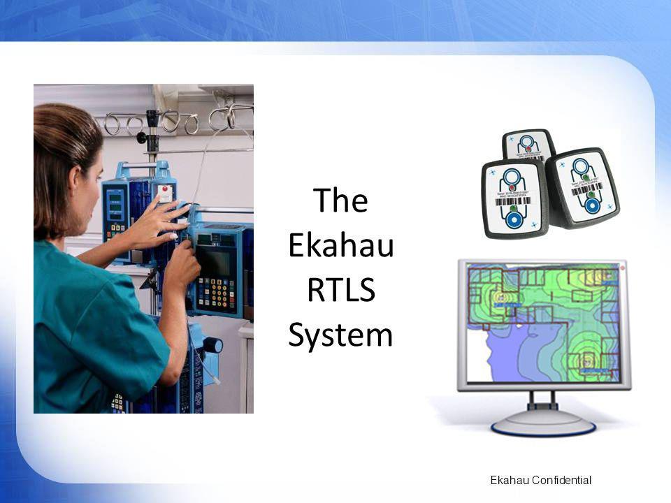 Ekahau Confidential The Ekahau RTLS System