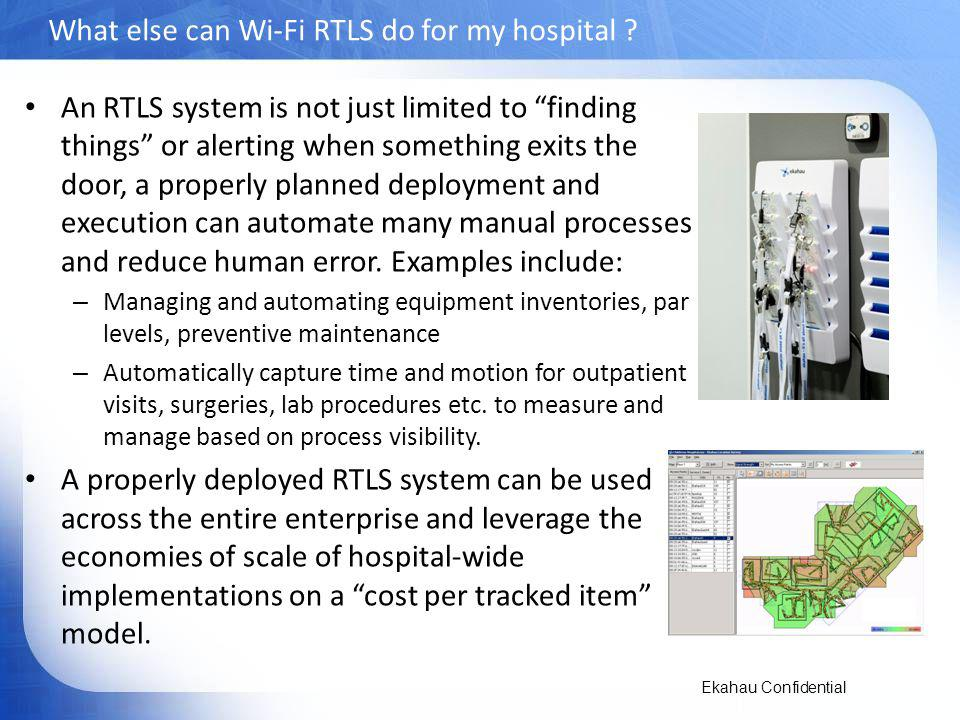 Ekahau Confidential What else can Wi-Fi RTLS do for my hospital .