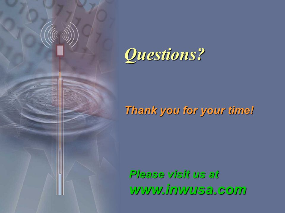 Questions? Thank you for your time! Please visit us at www.inwusa.com