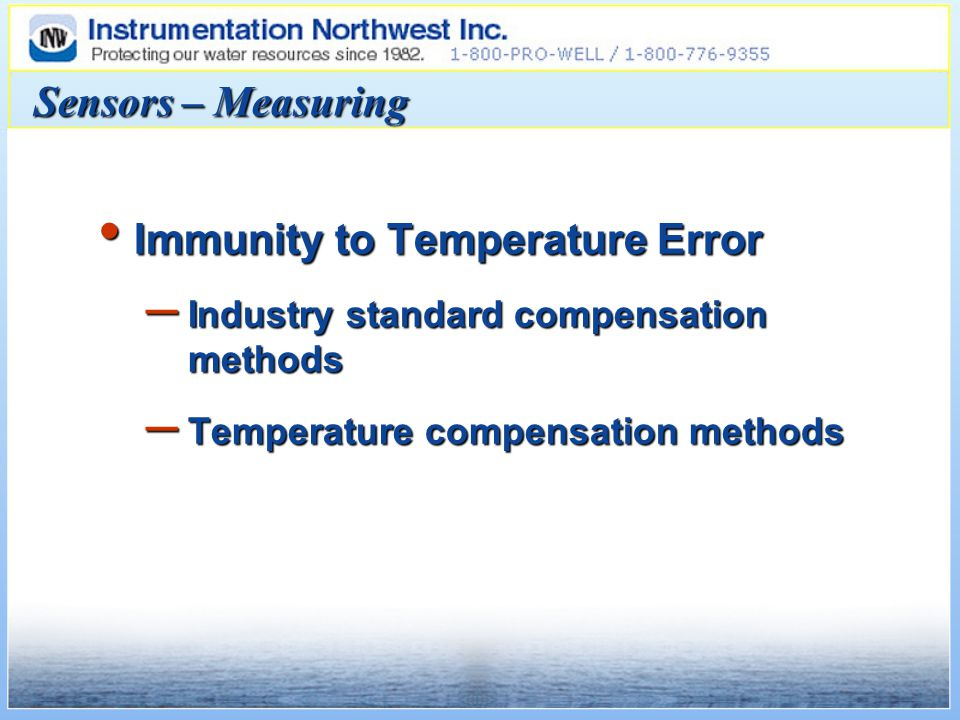 Sensors – Measuring Immunity to Temperature Error Immunity to Temperature Error – Industry standard compensation methods – Temperature compensation me