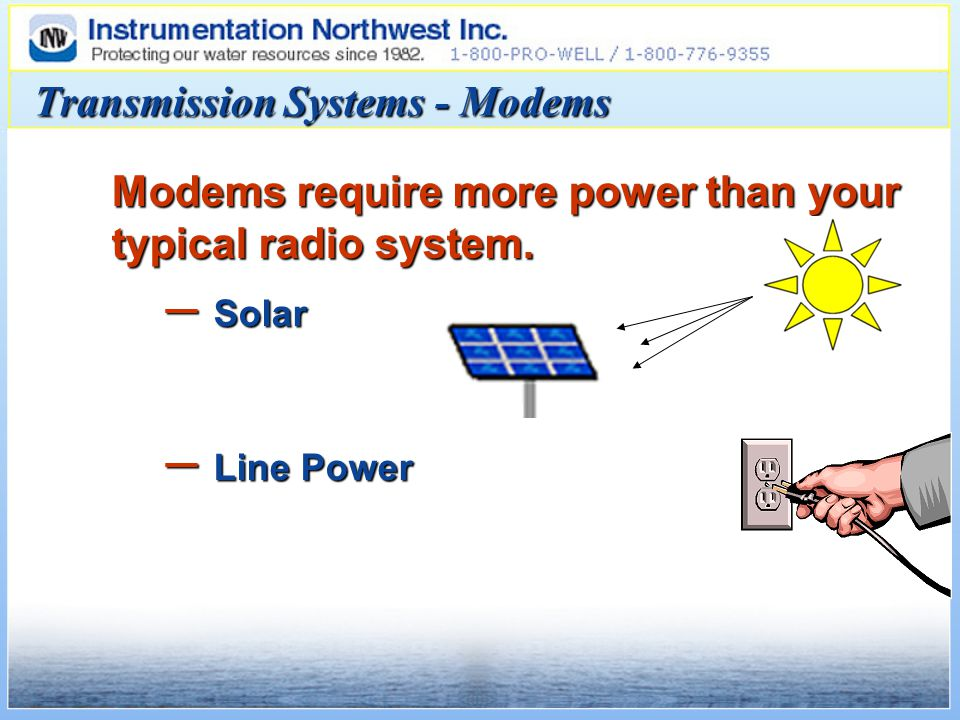 Modems require more power than your typical radio system.
