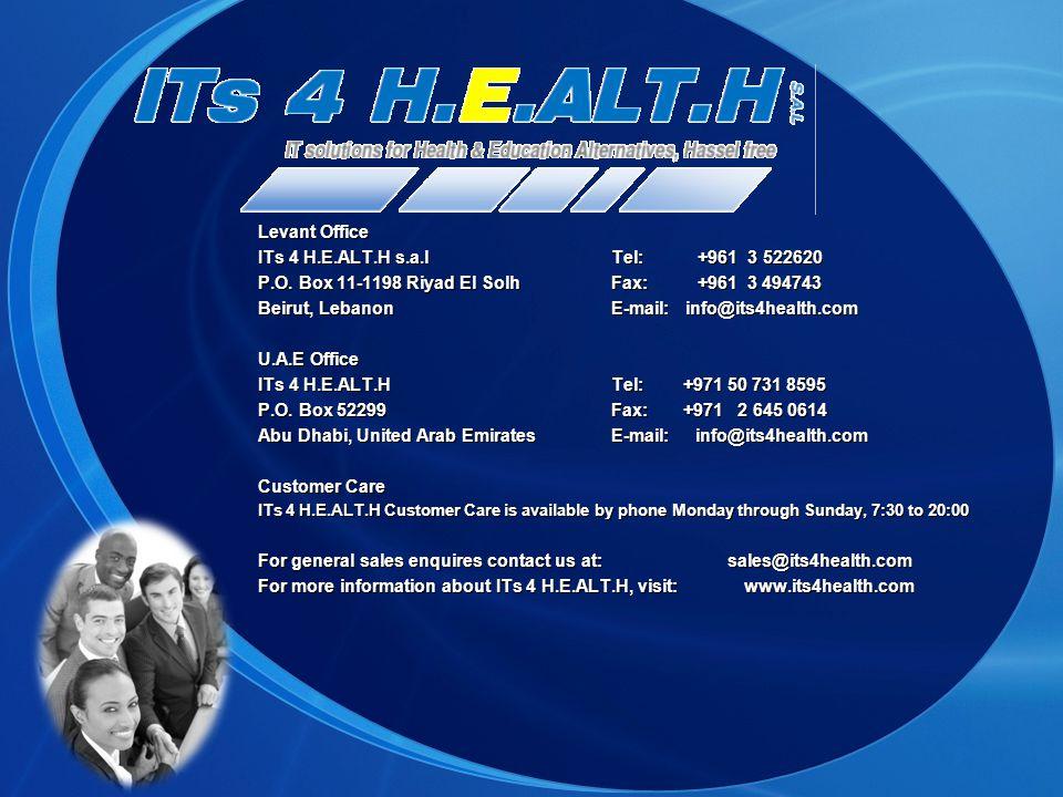 Levant Office ITs 4 H.E.ALT.H s.a.l Tel: +961 3 522620 P.O. Box 11-1198 Riyad El Solh Fax: +961 3 494743 Beirut, Lebanon E-mail: info@its4health.com U