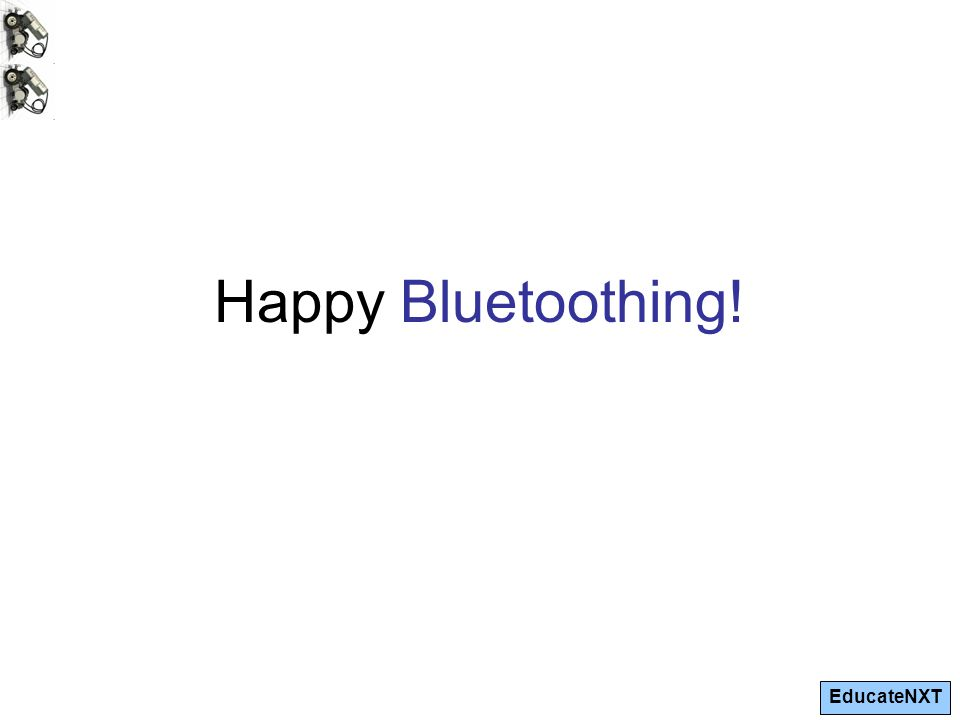 EducateNXT Happy Bluetoothing!