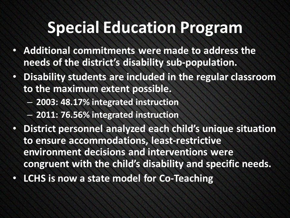 Special Education Program Additional commitments were made to address the needs of the districts disability sub-population.