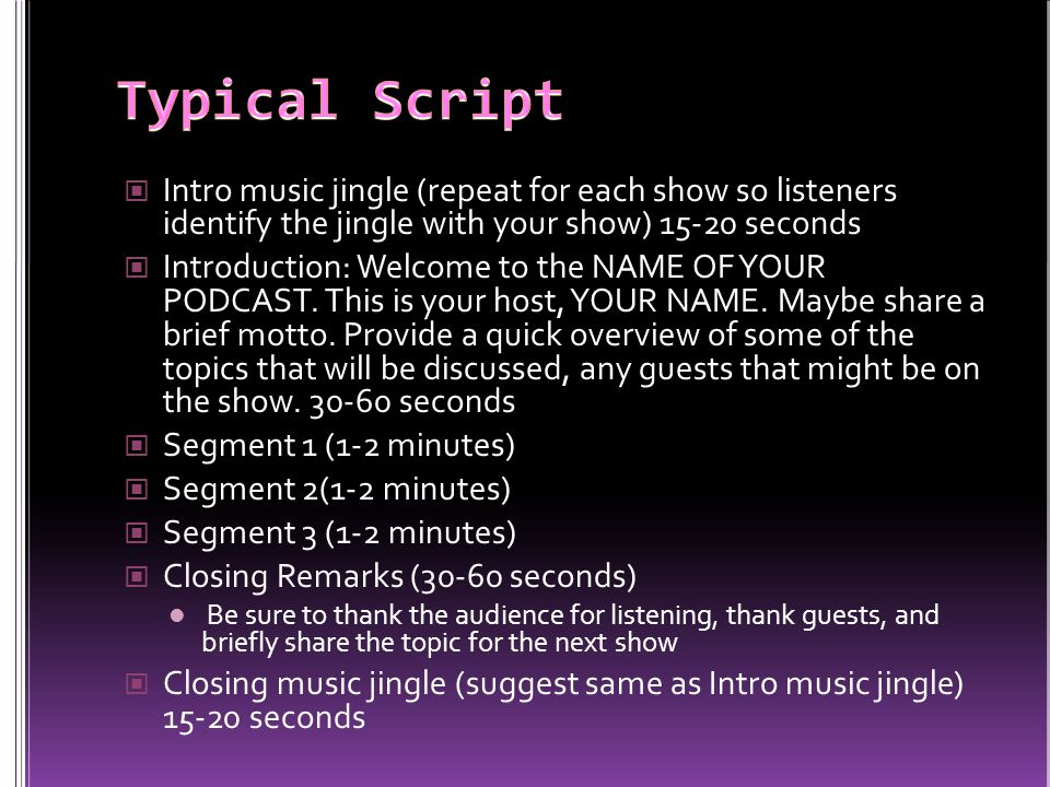 Intro music jingle (repeat for each show so listeners identify the jingle with your show) 15-20 seconds Introduction: Welcome to the NAME OF YOUR PODC