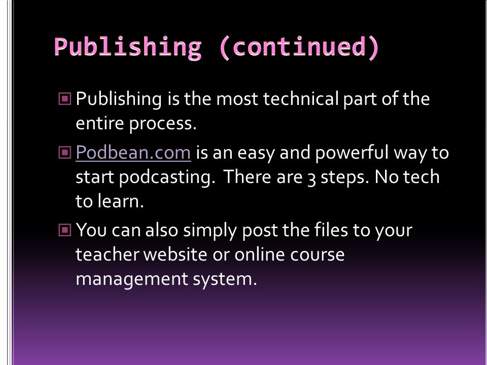 Publishing is the most technical part of the entire process.