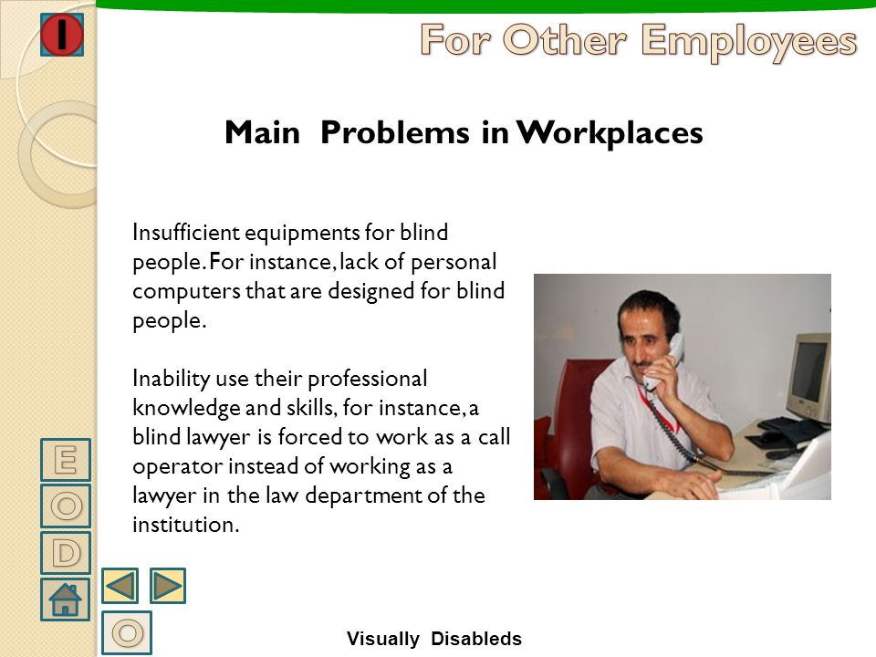 Prejudice and social exclusion Discriminative approach of employers and other employees Physical conditions including access to work place, transporta