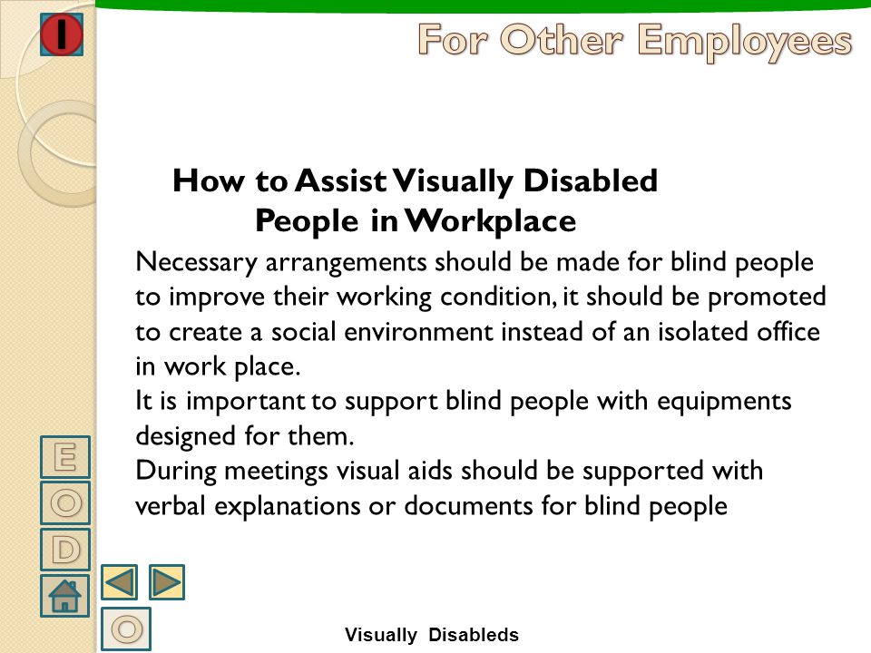 Insufficient equipments for blind people. For instance, lack of personal computers that are designed for blind people. Inability use their professiona