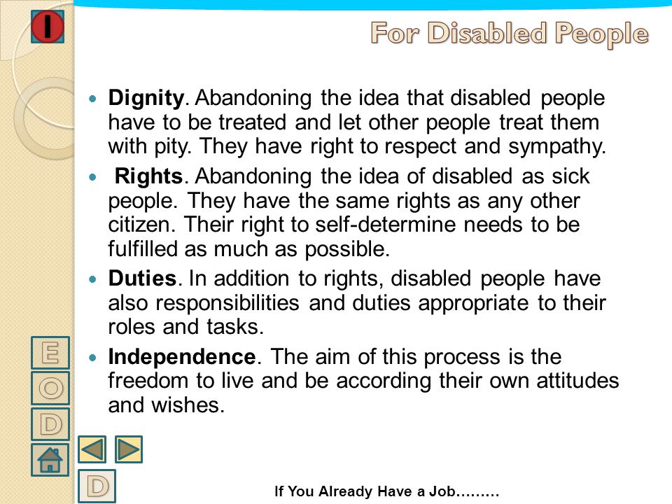 Some key-words to promote this change (for disabled and non-disabled people) Skills. Abandoning the habit to label disabled people and to label oursel
