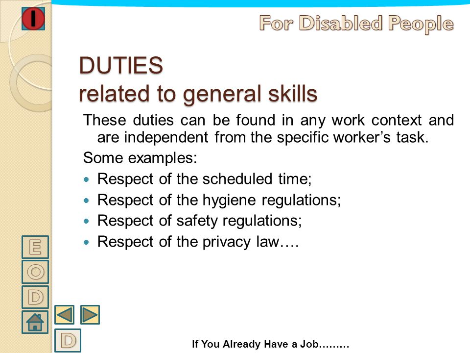 DUTIES It is possible to find: Duties concerning general skills required to the worker; Duties concerning specific skills required to the worker If Yo