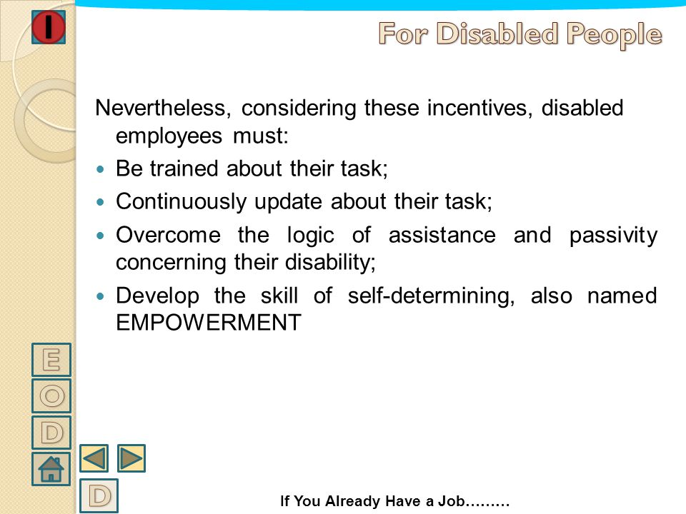 In case your disability entails an objective limit for the fulfillment of your job tasks: Remember that Italian legislation sets the possibility to ov