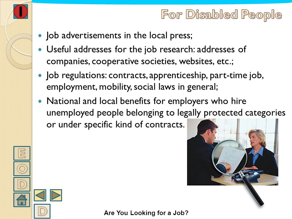 INFORMATION ABOUT EMPLOYMENT Information and papers are offered about: Interventions of work politics made by the Employment Agency: categories of emp