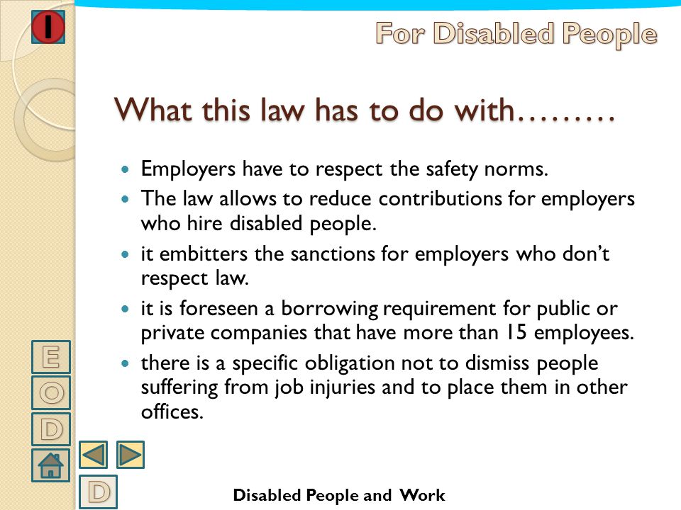 What this law has to do with……… to establish an agreement between public or private employer and disabled worker, through a plan of insertion accordin