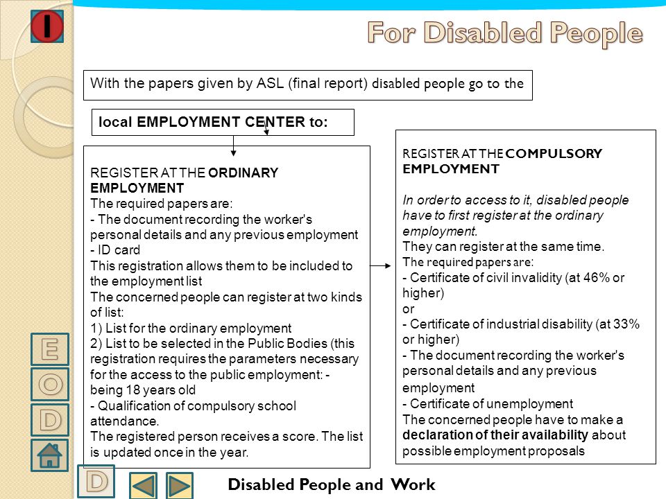 WORK INSERTION OF DISABLED PEOPLE POSSIBLE PROCESS IN ITS FULL DEVELOPMENT If DISABLED PEOPLE think they fulfill the requirements which are necessary