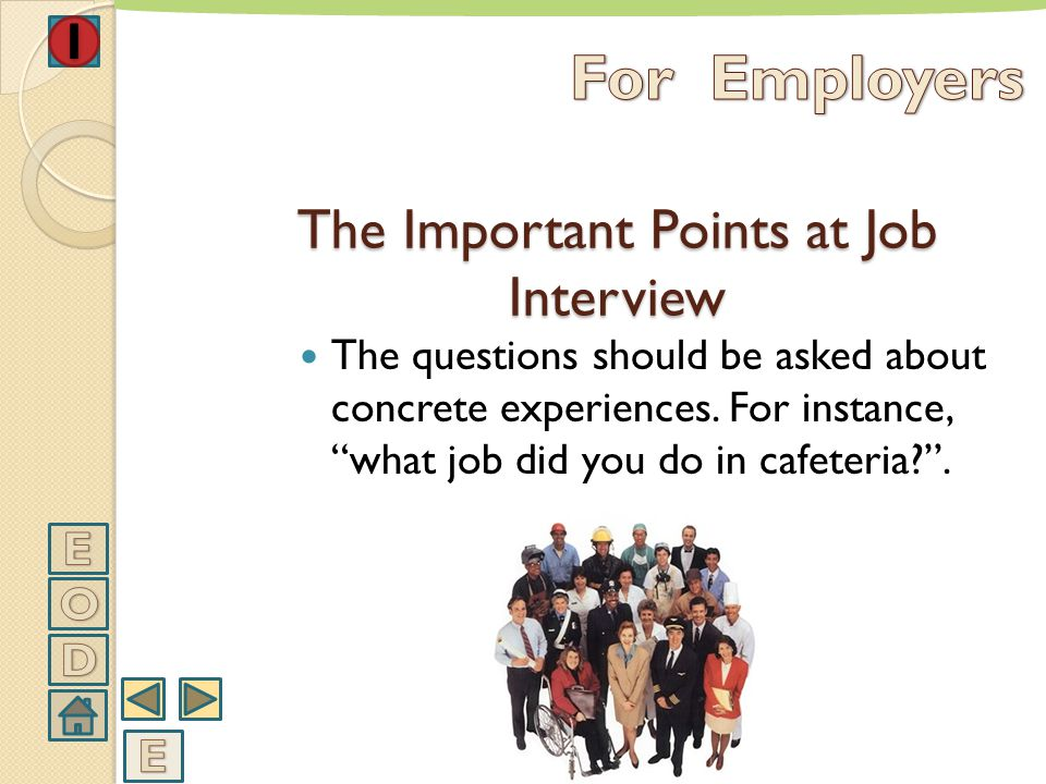 During the interview, the acts to person with disability should be just like the acts to normal person. The Important Points at Job Interview
