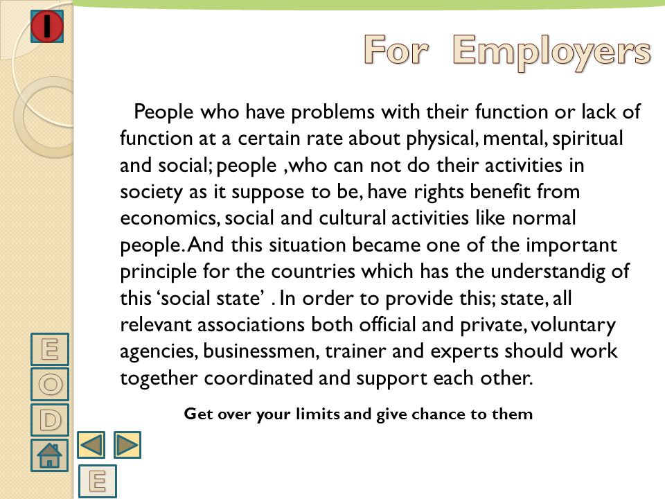 THE REASON OF EMPLOYMENT OF PEOPLE WITH DISABILITY The countries,which have the perception of social state in whole world, provide area of employment