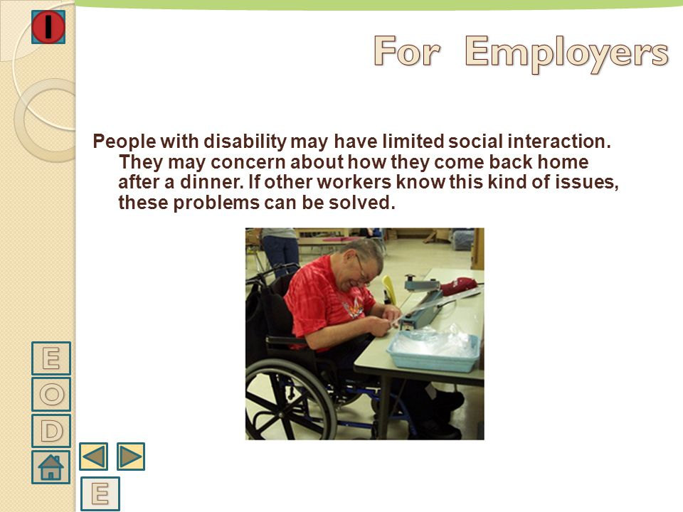 *** While providing the activity of making team, it should be known that what people with disability may need in order to join to the team. Besides, w