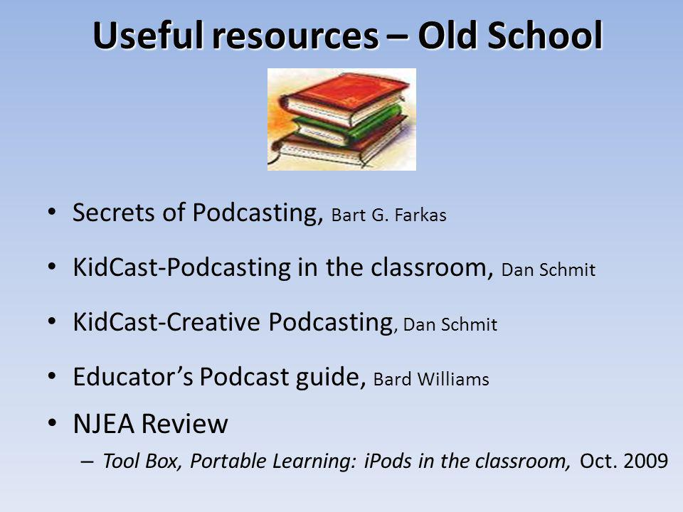 Useful resources – Old School Secrets of Podcasting, Bart G.