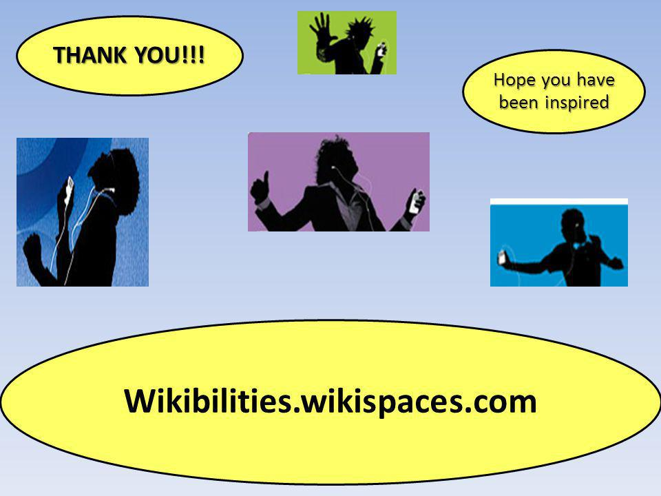 THANK YOU!!! Hope you have been inspired Wikibilities.wikispaces.com