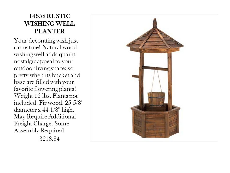 14652 RUSTIC WISHING WELL PLANTER Your decorating wish just came true.