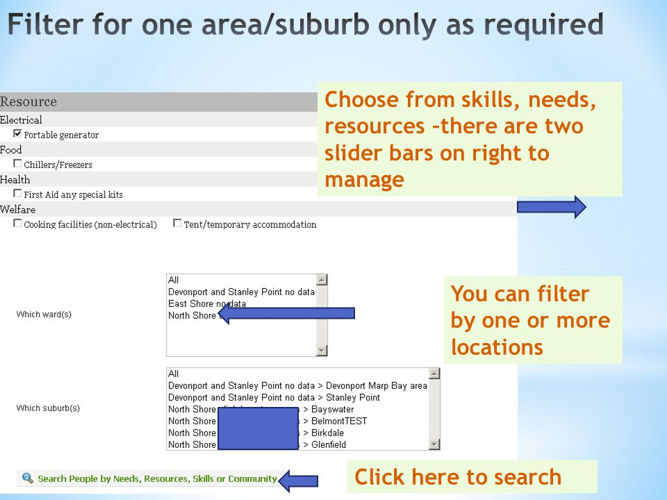 Choose from skills, needs, resources –there are two slider bars on right to manage You can filter by one or more locations Click here to search