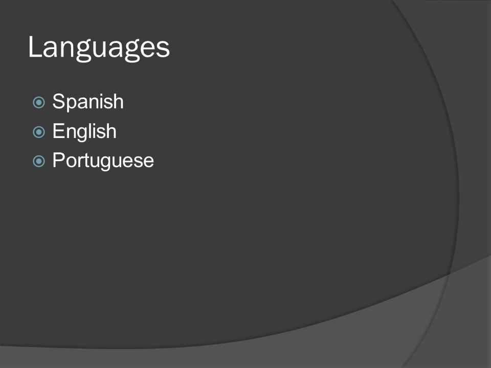 Languages Spanish English Portuguese