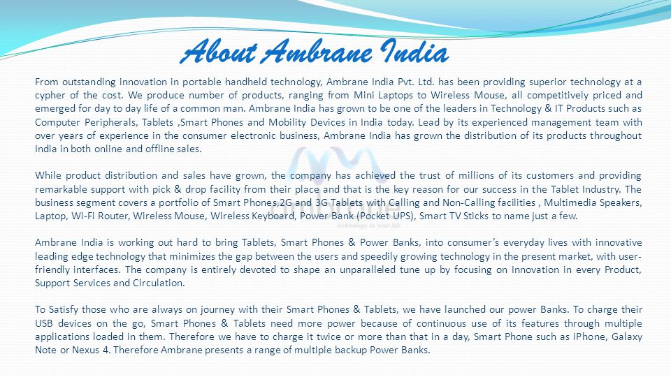About Ambrane India From outstanding innovation in portable handheld technology, Ambrane India Pvt.