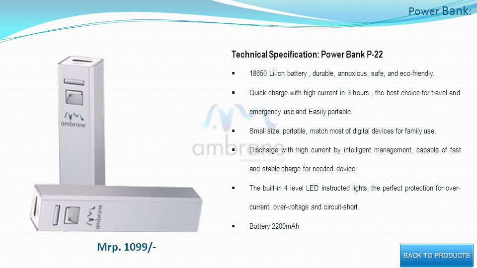 Power Bank : Technical Specification: Power Bank P-22 18650 Li-ion battery, durable, annoxious, safe, and eco-friendly.