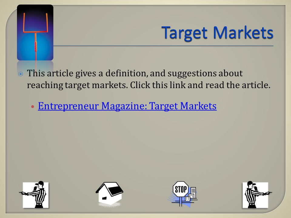 This article gives a definition, and suggestions about reaching target markets. Click this link and read the article. Entrepreneur Magazine: Target Ma