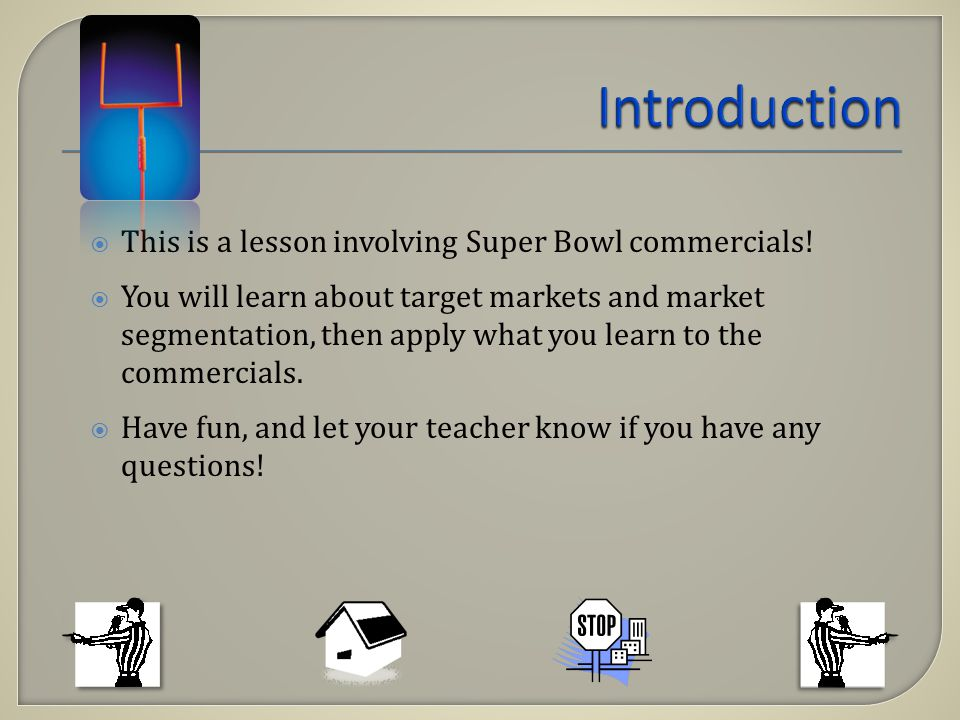 This is a lesson involving Super Bowl commercials.