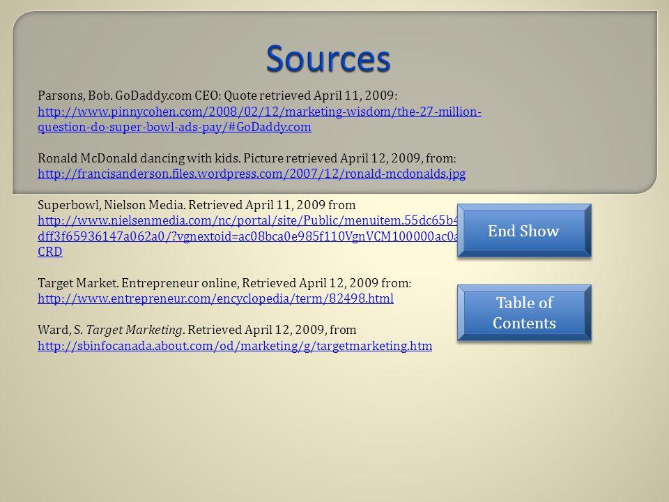 Parsons, Bob. GoDaddy.com CEO: Quote retrieved April 11, 2009: http://www.pinnycohen.com/2008/02/12/marketing-wisdom/the-27-million- question-do-super