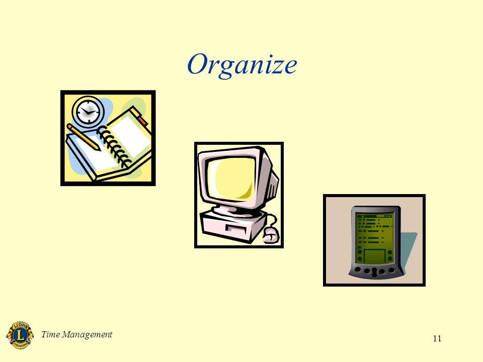 Time Management 11 Organize