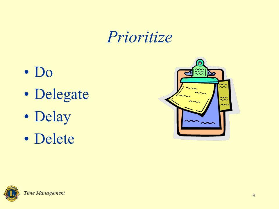 Time Management 9 Prioritize Do Delegate Delay Delete