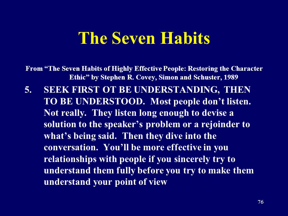 76 The Seven Habits From The Seven Habits of Highly Effective People: Restoring the Character Ethic by Stephen R. Covey, Simon and Schuster, 1989 5.SE