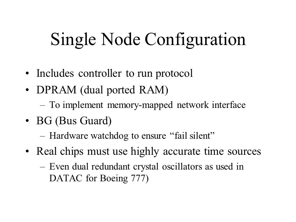 Single Node Configuration Includes controller to run protocol DPRAM (dual ported RAM) –To implement memory-mapped network interface BG (Bus Guard) –Ha