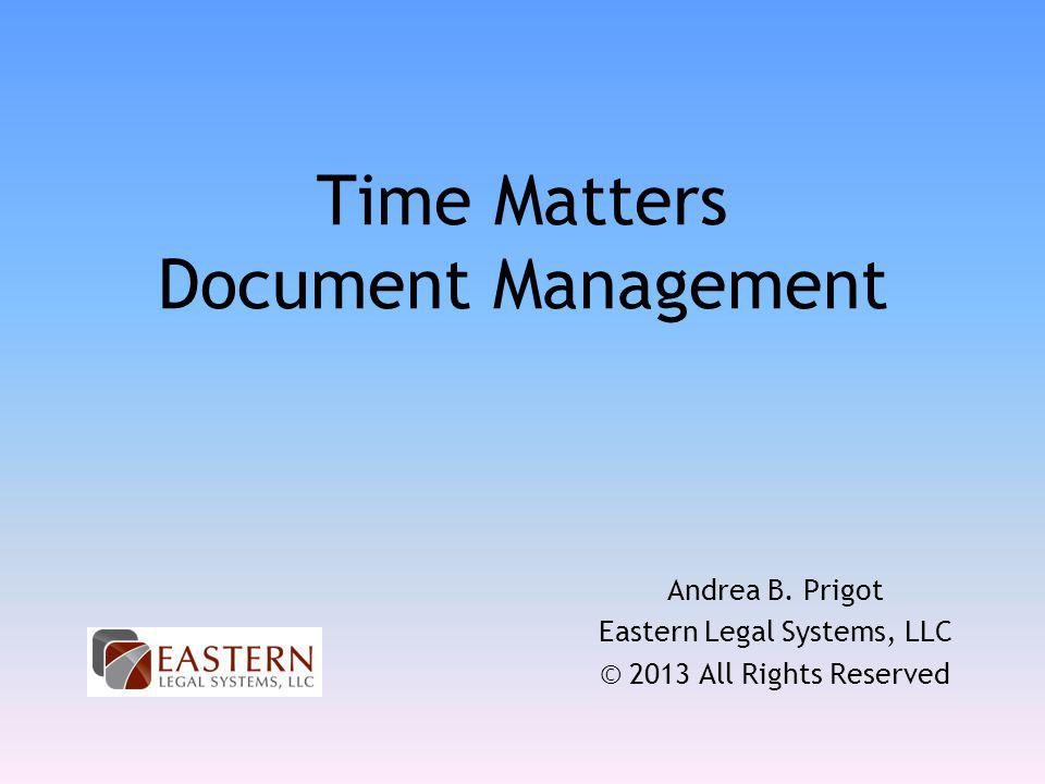 Time Matters Document Management Andrea B.