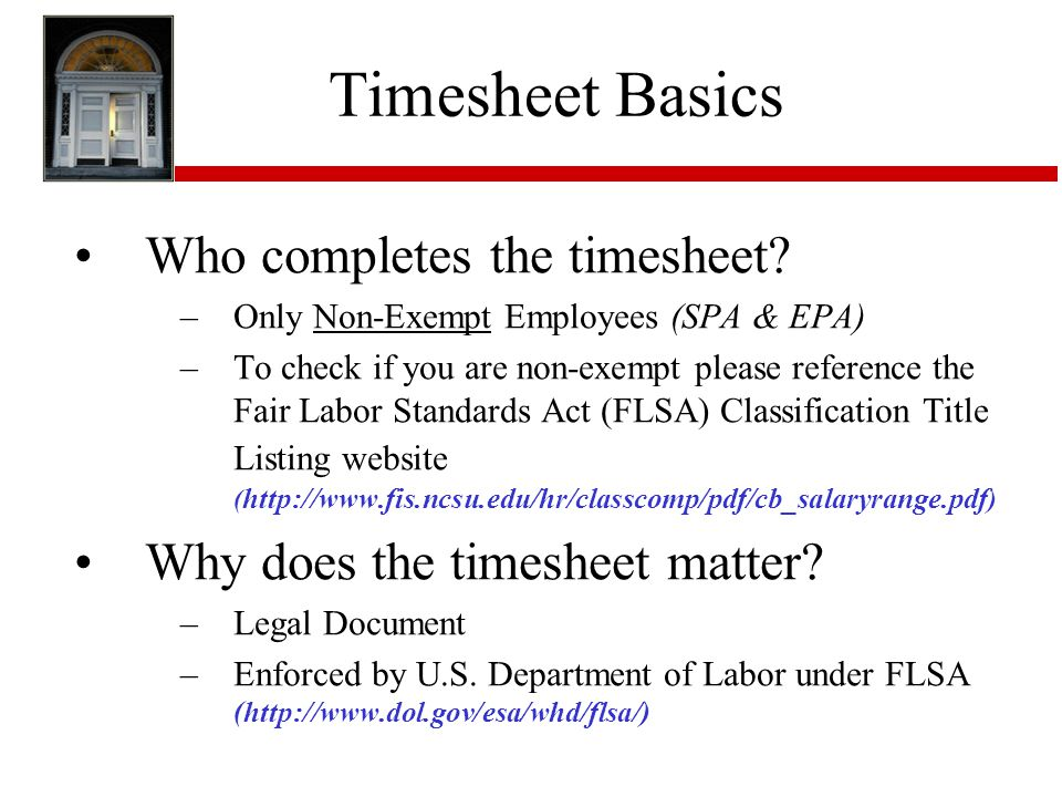 Timesheet Basics Who completes the timesheet.