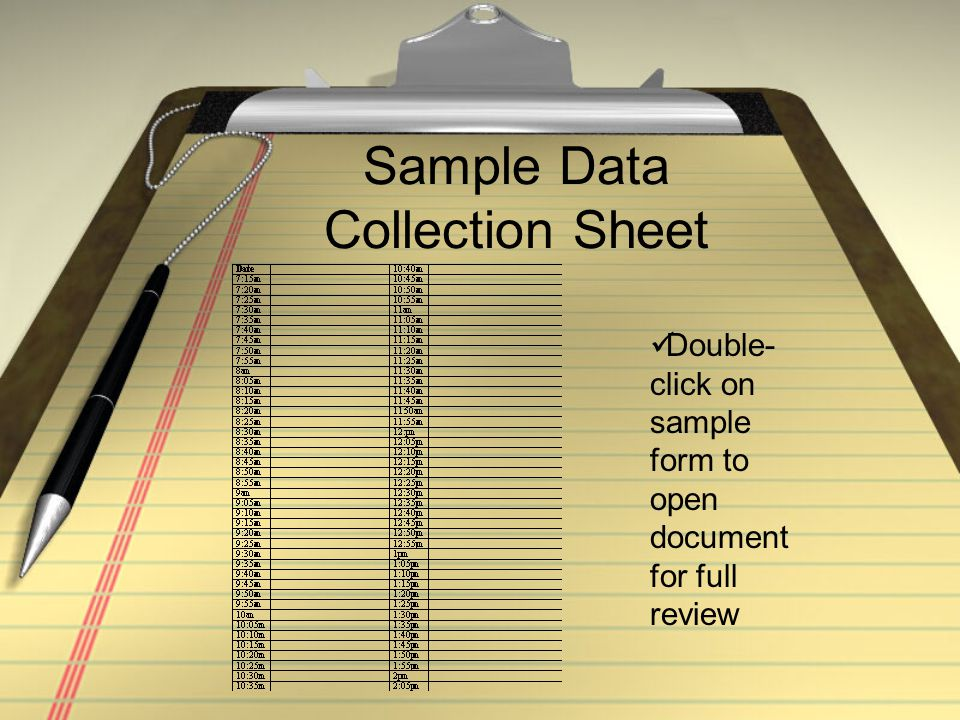 Sample Data Collection Sheet Double- click on sample form to open document for full review
