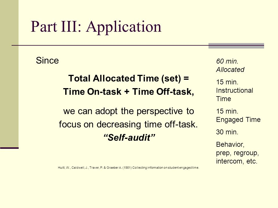 Since Total Allocated Time (set) = Time On-task + Time Off-task, we can adopt the perspective to focus on decreasing time off-task.