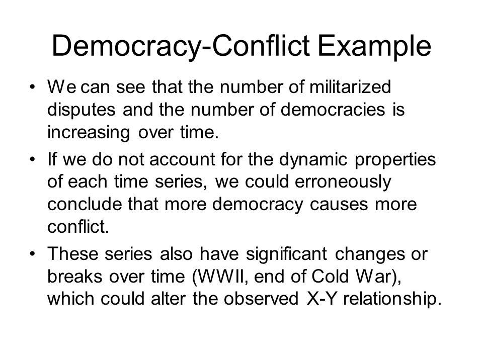 Democracy-Conflict Example We can see that the number of militarized disputes and the number of democracies is increasing over time.