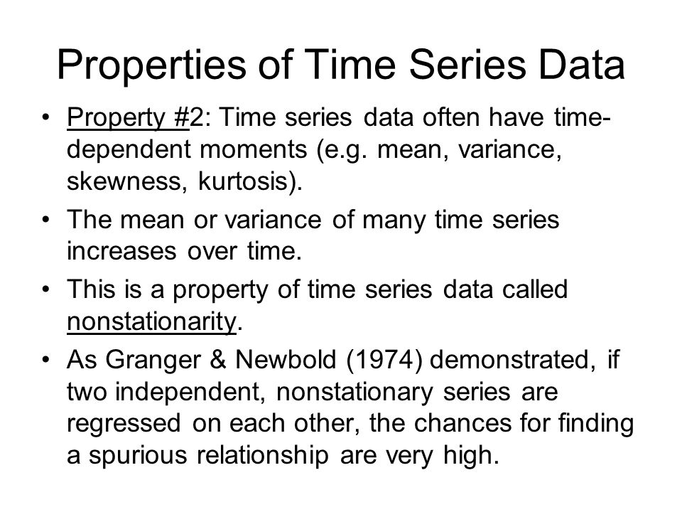 Properties of Time Series Data Property #2: Time series data often have time- dependent moments (e.g.