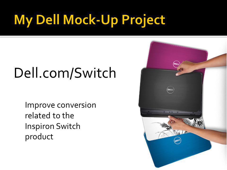 Dell.com/Switch Improve conversion related to the Inspiron Switch product
